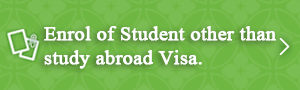 Enrol of Student other than study abroad Visa